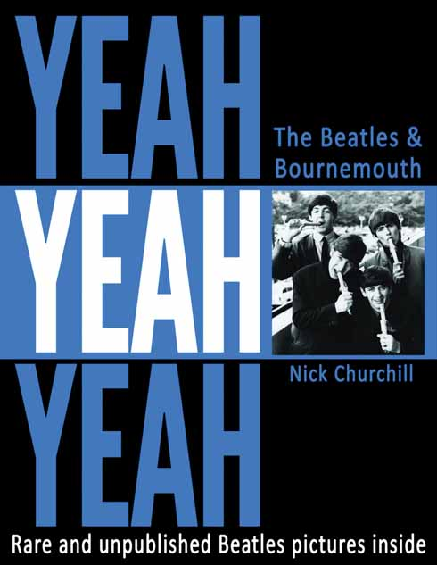 Yeah Yeah Yeah: The Beatles & Bournemouth: published 22 September 2011 by Natula Publications at  £17.95, ISBN:  978-1897887899.  	A comprehensive account of The Beatles in Bournemouth and with rare and unseen photographs, many of them taken by Bournemouth Times photographer 'Flash' Harry Taylor, the book also reveals the full story of the earliest-known concert recording of The Beatles, which was made in Bournemouth on 21 August 1963. Orders can be placed by calling 020 7193 7305 or by visiting  www.beatlesandbournemouth.com